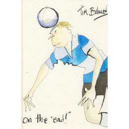 Tim Bulmer original watercolour 'On the 'ead!'